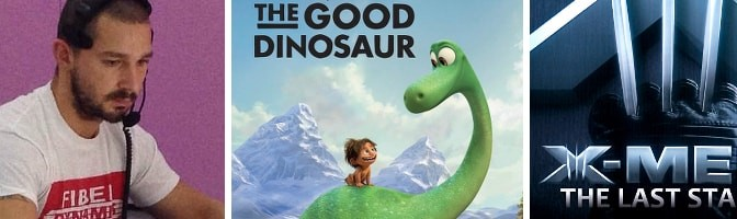 Phil speaks to Shia LaBeouf, The Good Dinosaur reviewed and MOVIE COURT – X Men: The Last Stand