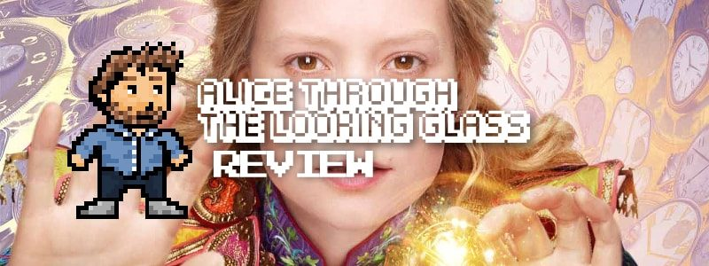 Alice Through The Looking Glass (2016): Review
