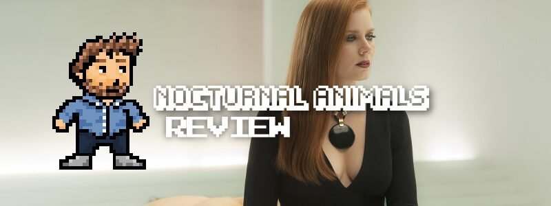 Nocturnal Animals (2016): Review