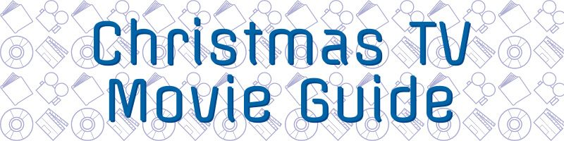 Christmas TV Movie Guide!